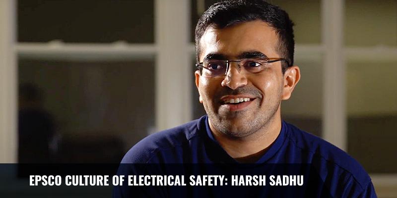 EPSCO CULTURE OF ELECTRICAL SAFETY: HARSH SADHU